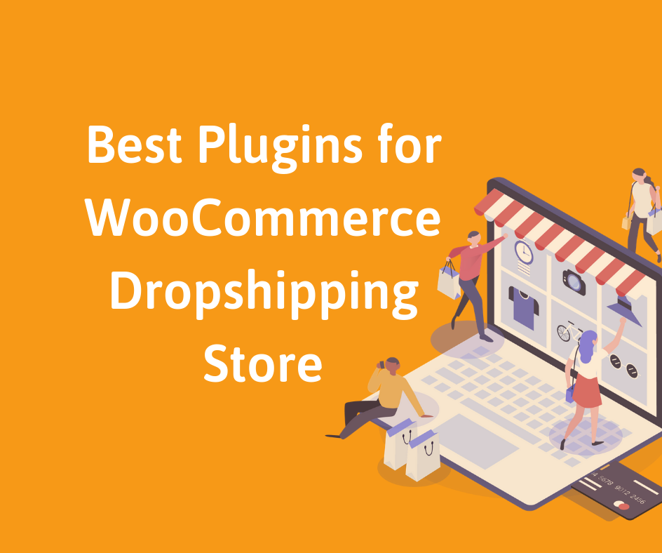 Best Dropshipping plugins for your WooCommerce Store in 2020