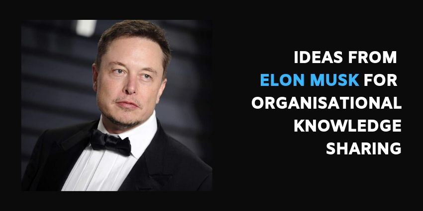 Knowledge Sharing Ideas for your Organisation from Elon Musk